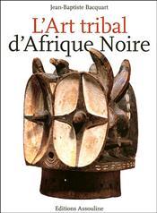 LArt tribal Afrique Noire